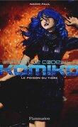 Nom de Code : Komiko, tome 2 : Le poison du tigre