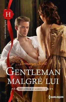Couverture du livre : Séducteurs à marier, Tome 1 : Gentleman malgré lui