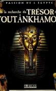 Passion de l'Egypte : A la recherche du trésor de Toutankhamon