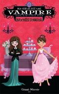 Ma soeur est une vampire, Tome 6: Bouchées d'amour