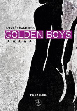 Couverture du livre : Golden Boys, L'Intégrale