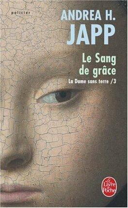 Couverture du livre : La Dame sans terre, Tome 3 : Le Sang de grâce