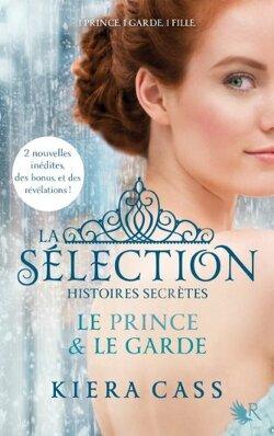 Couverture de La Sélection - Histoires secrètes : Le Prince & Le Garde