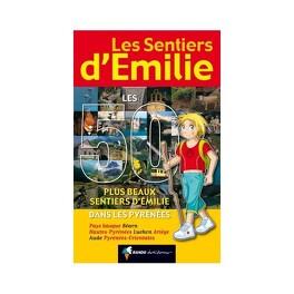 Couverture du livre : Les 50 plus beaux Sentiers d'Emilie dans les Pyrénées : Des promenades pour tous