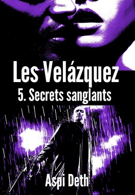 Couverture du livre : Les Velázquez, tome 5 : Secrets sanglants
