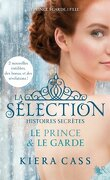 La Sélection - Histoires secrètes : Le Prince & Le Garde