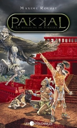 Couverture du livre : Pakkal, tome 5 : La revanche de Xibalbà