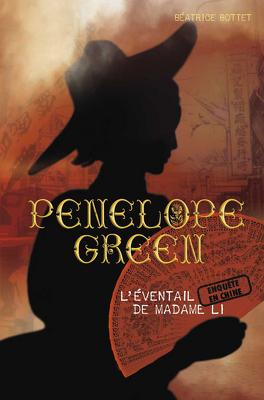 Couverture du livre : Pénélope Green, tome 3 : L'éventail de Madame Li