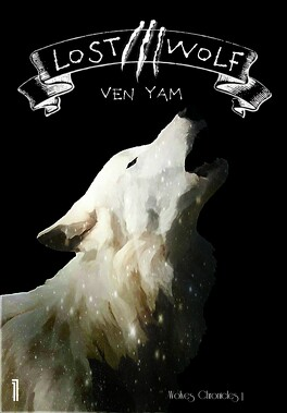 Couverture du livre : Wolves chronicles, tome 1 : Lost wolf
