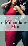 Les Héritiers, Tome 1 : Le Milliardaire et Moi