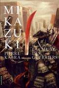 Mikazuki, Tome 3 : La chute des guerriers