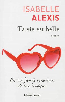 Couverture du livre : Ta vie est belle
