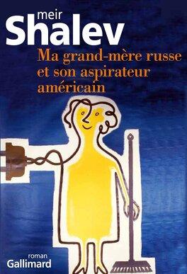 Couverture du livre : Ma grand-mère russe et son aspirateur américain