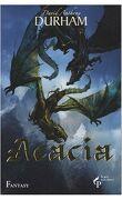 Acacia, tome 3 : L'alliance sacrée