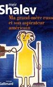 Ma grand-mère russe et son aspirateur américain