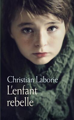 L Enfant Rebelle Livre De Christian Laborie
