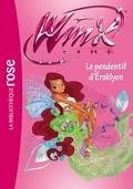 Winx Club, tome 52 : Le pendentif d'Eraklyon