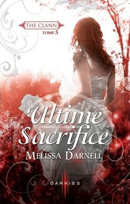 Couverture du livre : The Clann, Tome 3 : Ultime Sacrifice
