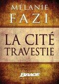 La Cité travestie