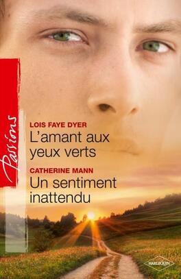 Couverture du livre : L'amant aux yeux verts - Un sentiment inattendu