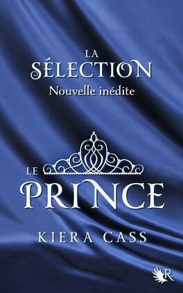 Couverture du livre : La Sélection, HS : Le Prince