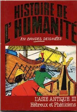 Couverture du livre : Histoire de l'Humanité en bandes dessinées, tome 7 : L'Asie Antique III : Hébreux et Phéniciens