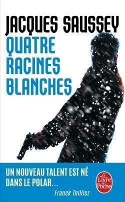 Couverture du livre : Quatre racines blanches