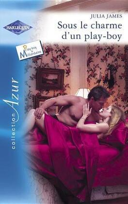 Couverture du livre : Sous le charme d'un play-boy