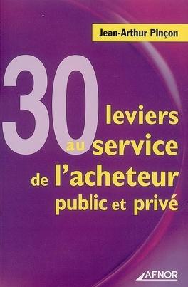 Couverture du livre : 30 leviers au service de l'acheteur public et privé