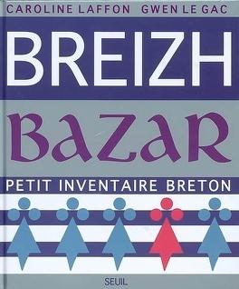 Couverture du livre : Breizh bazar : petit inventaire breton