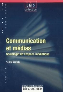 Couverture du livre : Communication et médias : sociologie de l'espace médiatique