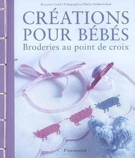 Couverture du livre : Créations pour bébés : broderies au point de croix