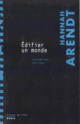 Couverture du livre : Edifier un monde : interventions 1971-1975
