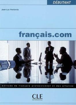 Couverture du livre : Français.com débutant : méthode de français professionnel et des affaires