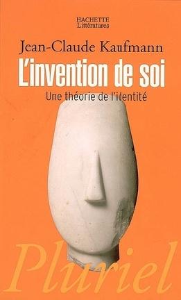 Couverture du livre : L'invention de soi : une théorie de l'identité