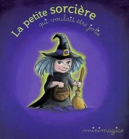 Couverture du livre : La petite sorcière qui voulait être jolie