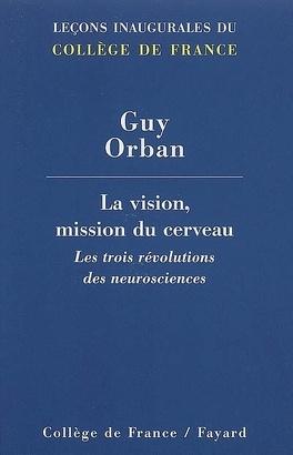 Couverture du livre : La vision, mission du cerveau : les trois révolutions des neurosciences