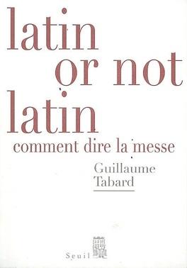 Couverture du livre : Latin or not latin : comment dire la messe