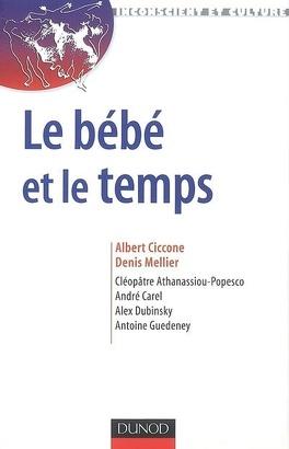 Couverture du livre : Le bébé et le temps : attention, rythme et subjectivation