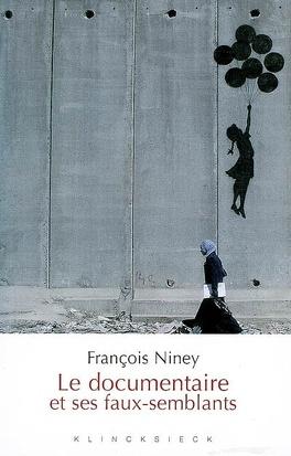 Couverture du livre : Le documentaire et ses faux-semblants