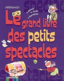 Couverture du livre : Le grand livre des petits spectacles