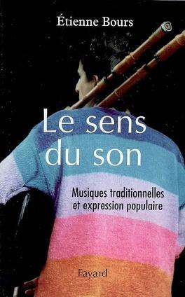 Couverture du livre : Le sens du son : musiques traditionnelles et expression populaire