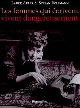 Couverture du livre : Les femmes qui écrivent vivent dangereusement