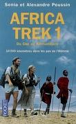 Africa Trek : Volume 1, Du Cap au Kilimandjaro : 14.000 kilomètres dans les pas de l'homme