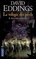 La trilogie des périls, tome 3 : La Cité occulte