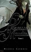 Princesses maudites, tome 1 : L'héritage de Maëlzelgast