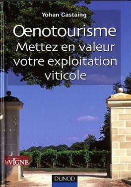 Couverture du livre : Oenotourisme : mettez en valeur votre exploitation viticole