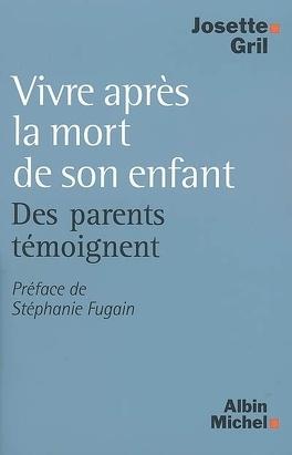 Couverture du livre : Vivre après la mort de son enfant : des parents témoignent