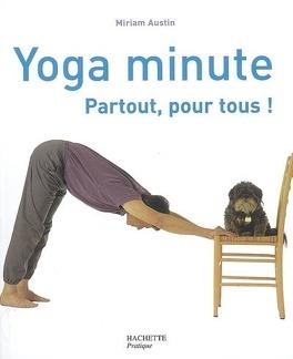 Couverture du livre : Yoga minute : partout, pour tous !