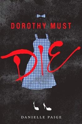 Couverture du livre : Dorothy Must Die, Tome 1